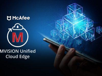 MVISION Unified Cloud Edge – Giải pháp bảo mật dữ liệu của McAfee