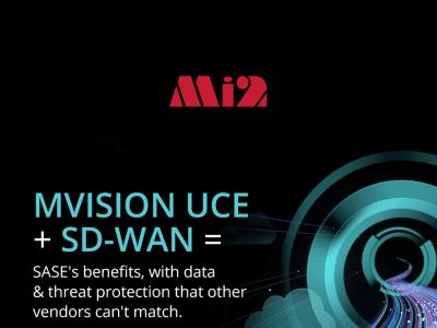 MVISION Unified Cloud Edge (UCE) + SD-WAN: Nhanh, an toàn và tiết kiệm chi phí